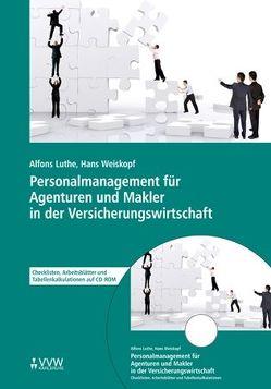 Personalmanagement für Agenturen und Makler in der Versicherungswirtschaft von Luthe,  Alfons, Weiskopf,  Hans