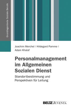 Personalmanagement im Allgemeinen Sozialen Dienst von Khalaf,  Adam, Merchel,  Joachim, Pamme,  Hildegard
