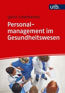 Personalmanagement im Gesundheitswesen von Schafmeister,  Sylvia