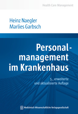 Personalmanagement im Krankenhaus von Garbsch,  Marlies, Naegler,  Heinz