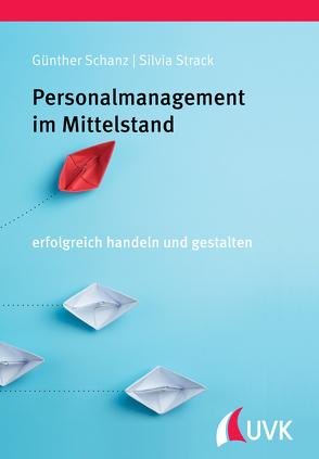 Personalmanagement im Mittelstand von Schanz,  Prof. Dr. Günther, Strack,  Silvia