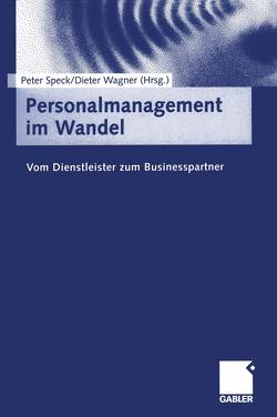 Personalmanagement im Wandel von Speck,  Peter, Wagner,  Dieter