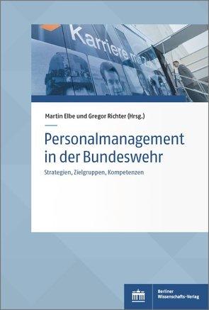 Personalmanagement in der Bundeswehr von Elbe,  Martin, Richter,  Gregor
