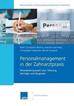 Personalmanagement in der Zahnarztpraxis von Bartha,  Wolf Constantin, Liebscher,  Christopher, Sandock,  Bernd, von Hein,  Joachim