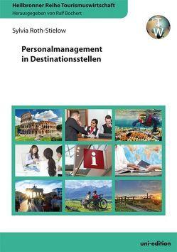 Personalmanagement in Destinationsstellen von Bochert,  Ralf, Roth-Stielow,  Sylvia