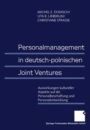 Personalmanagement in deutsch-polnischen Joint Ventures von Domsch,  Michel E., Lieberum,  Uta, Strasse,  Christiane