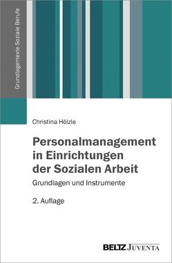 Personalmanagement in Einrichtungen der Sozialen Arbeit von Hölzle,  Christina