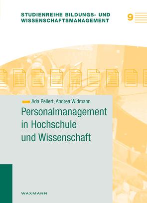 Personalmanagement in Hochschule und Wissenschaft von Pellert,  Ada, Widmann,  Andrea