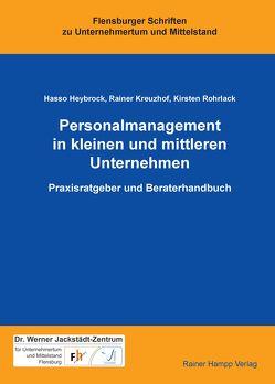 Personalmanagement in kleinen und mittleren Unternehmen von Heybrock,  Hasso, Kreuzhof,  Rainer, Rohrlack,  Kirsten