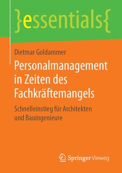 Personalmanagement in Zeiten des Fachkräftemangels von Goldammer,  Dietmar