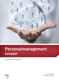 Personalmanagement kompakt von Ledergerber,  Ivo, Leutwyler,  Françoise