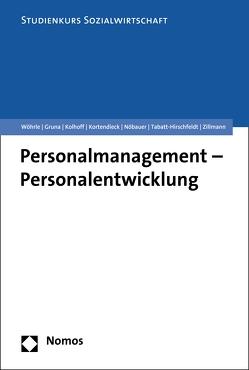 Personalmanagement – Personalentwicklung von Gruna,  Peggy, Kolhoff,  Ludger, Kortendieck,  Georg, Nöbauer,  Brigitta, Tabatt-Hirschfeldt,  Andrea, Wöhrle,  Armin, Zillmann,  Raik