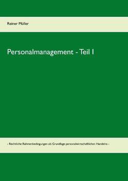 Personalmanagement – Teil I von Müller,  Reiner