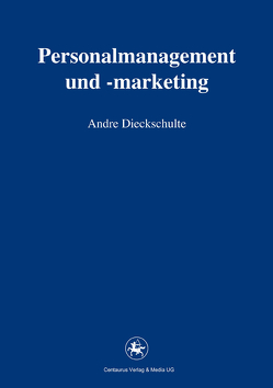 Personalmanagement und -marketing von Dieckschulte,  Andre