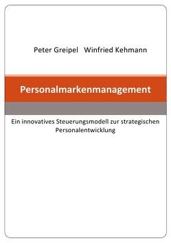 Personalmarkenmanagement von Greipel,  Dr. Peter, Kehmann,  Winfried