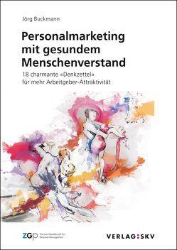 Personalmarketing mit gesundem Menschenverstand von Buckmann,  Jörg