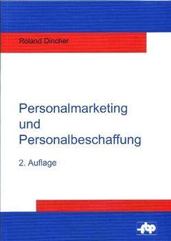 Personalmarketing und Personalbeschaffung von Dincher,  Roland