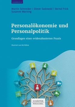 Personalökonomie und Personalpolitik von Frick,  Bernd, Sadowski,  Dieter, Schneider,  Martin, Warning,  Susanne