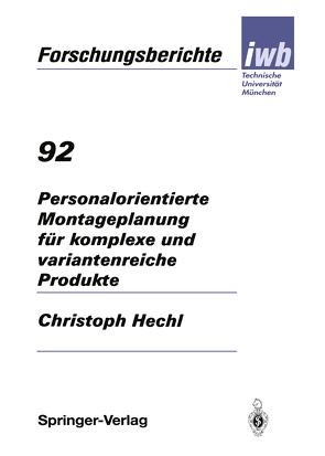 Personalorientierte Montageplanung für komplexe und variantenreiche Produkte von Hechl,  Christoph