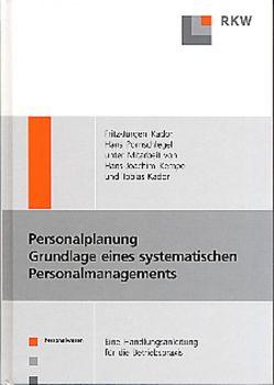 Personalplanung – Grundlagen eines systematischen Personalmanagements von Kador,  Fritz J, Kador,  Tobias, Kempe,  Hans J, Pornschlegel,  Hans