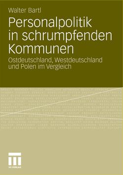 Personalpolitik in schrumpfenden Kommunen von Bartl,  Walter
