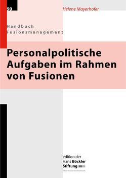 Personalpolitische Aufgaben im Rahmen von Fusionen von Mayerhofer,  Helene