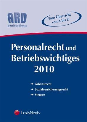 Personalrecht und Betriebswichtiges 2010 von Bleyer,  Birgit, Grün,  Sigrid, Lindmayr,  Manfred, Sabara,  Bettina, Sadlo,  Sabine, Tuma,  Barbara