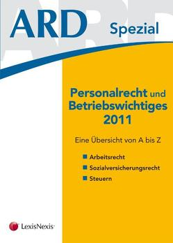 Personalrecht und Betriebswichtiges 2011 von Bleyer,  Birgit, Grün,  Sigrid, Lindmayr,  Manfred, Sabara,  Bettina, Sadlo,  Sabine, Tuma,  Barbara