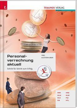 Personalverrechnung aktuell von Austerhuber,  Elke, Frei,  Judith