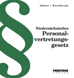 Personalvertretungs-und Gleichstellungsrecht in Niedersachsen von Kümmel,  Wilhelm, Palm,  Hermann, Süllow,  Sven-Marcus, Weichbrodt,  Alexander
