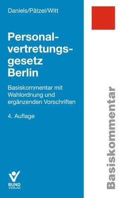 Personalvertretungsgesetz Berlin von Daniels,  Wolfgang, IG BAU, Pätzel,  Enrico, Witt,  Marko