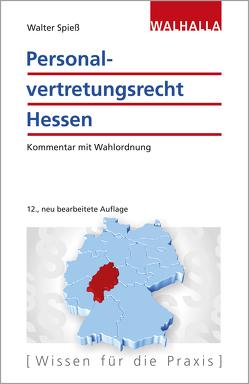 Personalvertretungsrecht Hessen von Spiess,  Walter
