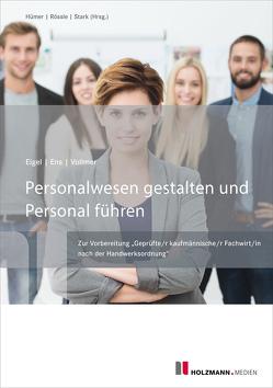Personalwesen gestalten und Personal führen von Eigel,  Andrea, Ens,  Reinhard, Vollmer,  Prof. Dr. Günther R.
