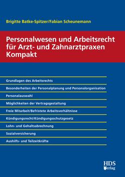 Personalwesen und Arbeitsrecht für Arzt- und Zahnarztpraxen Kompakt von Batke-Spitzer,  Brigitte, Scheunemann,  Fabian
