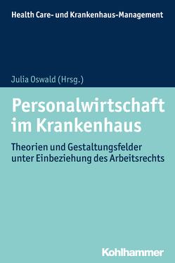 Personalwirtschaft im Krankenhaus von Cording-de Vries,  Frauke, Heitz,  Oliver, Kurscheid,  Clarissa, Oswald,  Julia, Unger,  Jan Hendrik, Zapp,  Winfried
