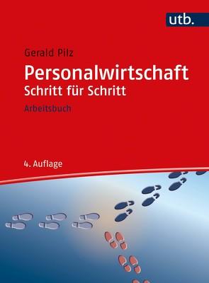 Personalwirtschaft Schritt für Schritt von Pilz,  Gerald