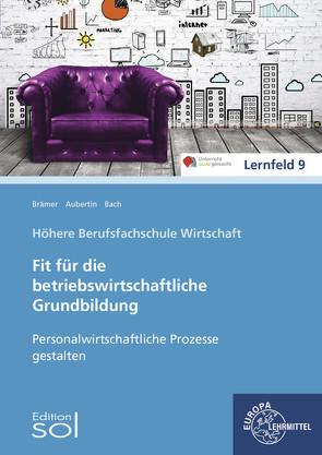 Personalwirtschaftliche Prozesse gestalten von Aubertin,  Barbara, Bach,  Bärbel, Brämer,  Ulrike