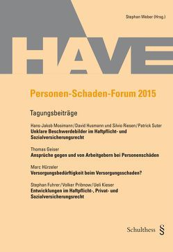Personen-Schaden-Forum 2015 von Fuhrer,  Stephan, Geiser,  Thomas, Hürzeler,  Marc, Husmann,  David, Kieser,  Ueli, Mosimann,  Hans-Jakob, Pribnow,  Volker, Riesen,  Silvio, Suter,  Patrick, Weber,  Stephan