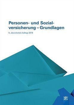 Personen- und Sozialversicherung – Grundlagen von Berufsbildungsverband d. Versicherungswirtschaft (VBV)