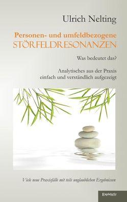 Personen- und umfeldbezogene Störfeldresonanzen von Nelting,  Ulrich