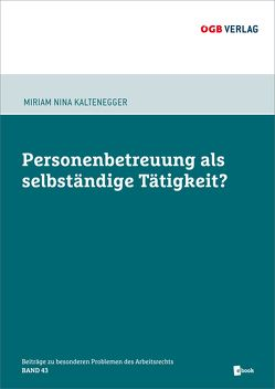 Personenbetreuung als selbständige Tätigkeit? von Kaltenegger,  Miriam Nina