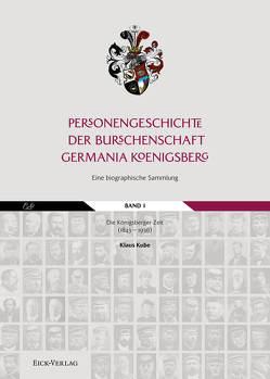Personengeschichte der Burschenschaft Germania Königsberg. von Kube,  Klaus