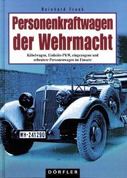 Personenkraftwagen der Wehrmacht von Frank,  Reinhard