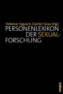 Personenlexikon der Sexualforschung von Grau,  Günter, Sigusch,  Volkmar