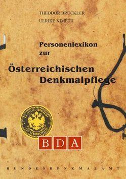 Personenlexikon zur Österreichischen Denkmalpflege von Brückler,  Theodor, Nimeth,  Ulrike
