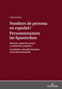 Personennamen im Spanischen / Nombres de persona en español von Becker,  Lidia