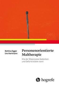 Personenorientierte Maltherapie von Egger,  Bettina, Hartmann,  Urs