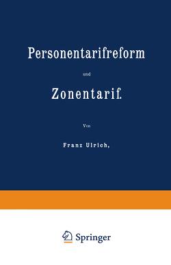 Personentarifreform und Zonentarif von Ulrich,  Franz