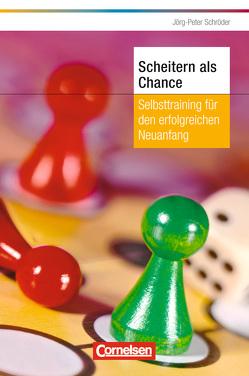 Persönlicher Erfolg Scheitern als Chance von Schröder,  Jörg-Peter