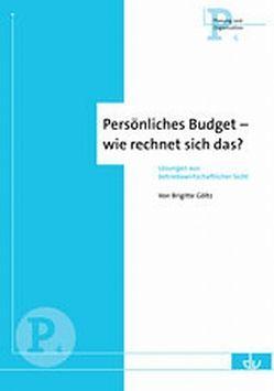 Persönliches Budget – wie rechnet sich das? von Göltz,  Brigitte